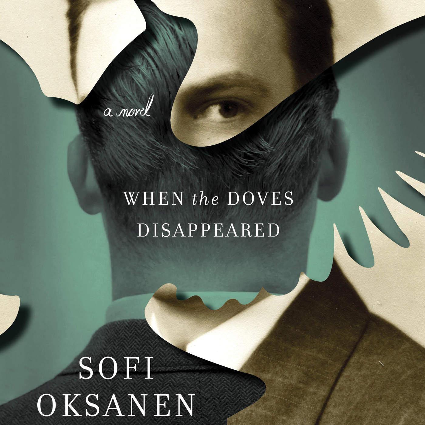 Sofi Oksanen When the Doves Disappeared